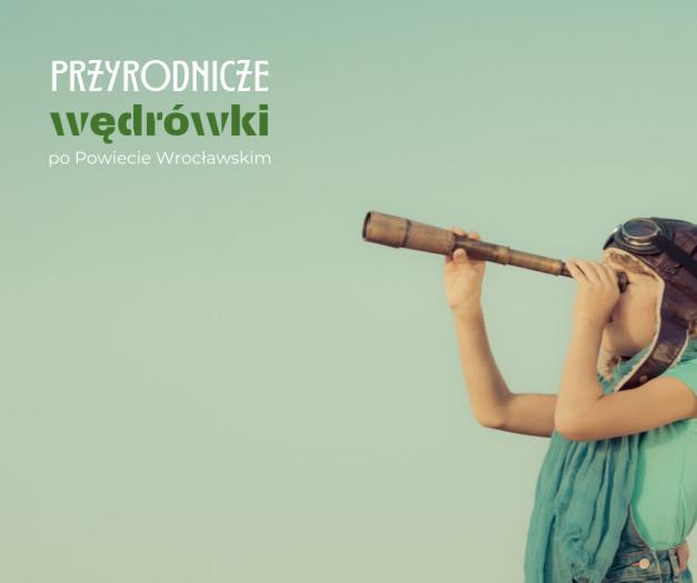 Przyrodnicze wędrówki po Powiecie Wrocławskim